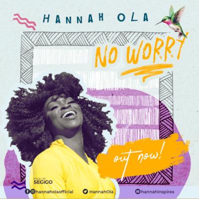 [Music + Lyrics Video] Hannah Ola – No Worry