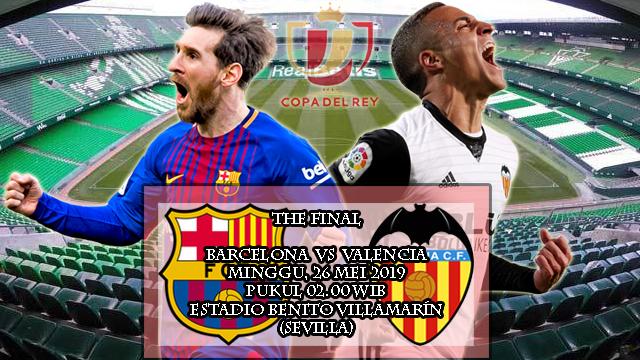 Prediksi Final Copa Del Rey Barcelona vs Valencia (26 Mei 2019)