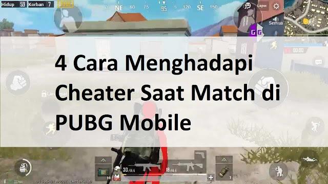 cara menghadapi cheater di pubg mobile