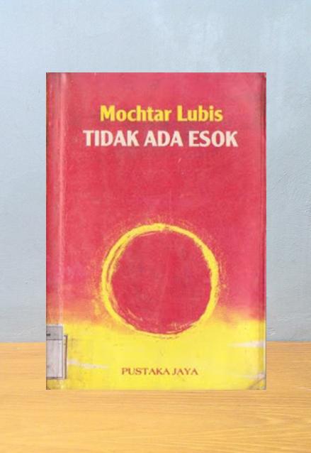 TIDAK ADA ESOK, Mochtar Lubis