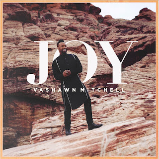 Gospel Song: Download JOY By Vashawn Mitchell (MP3 Free Download) + Lyrics