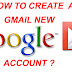 How to create a gmail new account?
