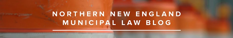 Northern New England Municipal Law Blog