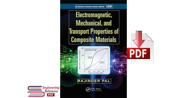 Electromagnetic Mechanical and Transport Properties of Composite Materials 1st edition By Rajinder Pal