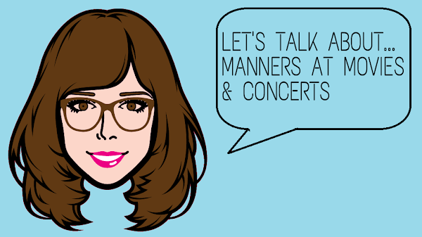 Let's Talk About...Manners at Movies And Concerts