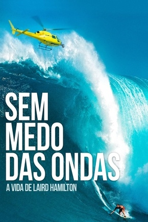 Baixar Sem Medo das Ondas - A Vida de Laird Hamilton Torrent Download