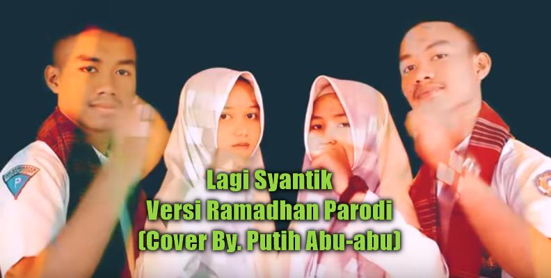 Download Lagu Putih Abu Abu Lagi Syantik Mp3 Cover Terbaru 2018,Putih Abu Abu, Lagu Religi, Lagu Cover, 2018