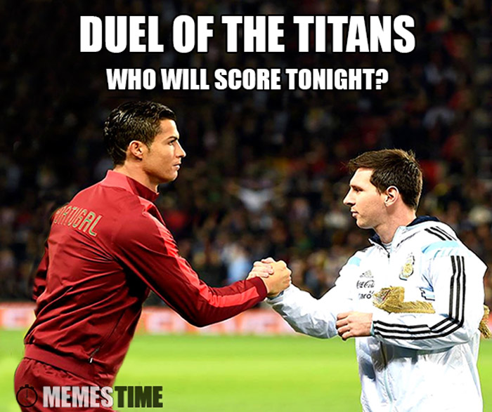 Meme Lionel Messi e Cristiano Ronaldo – Duel of the Titans Who will score tonight?
