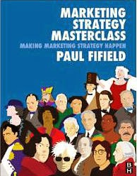 Marketing Strategy Masterclass, The 100 Questions You Need To Answer To Create Your Own Winning Marketing Strategy Including The New SCORPIO Model Of Market Strategy First Edition Pdf Book By Paul Fifield