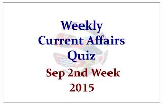 Weekly Current Affairs Quiz- September 2nd Week 2015