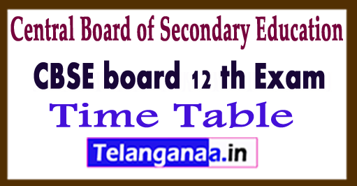 CBSE 12th Exam Time Table 2018