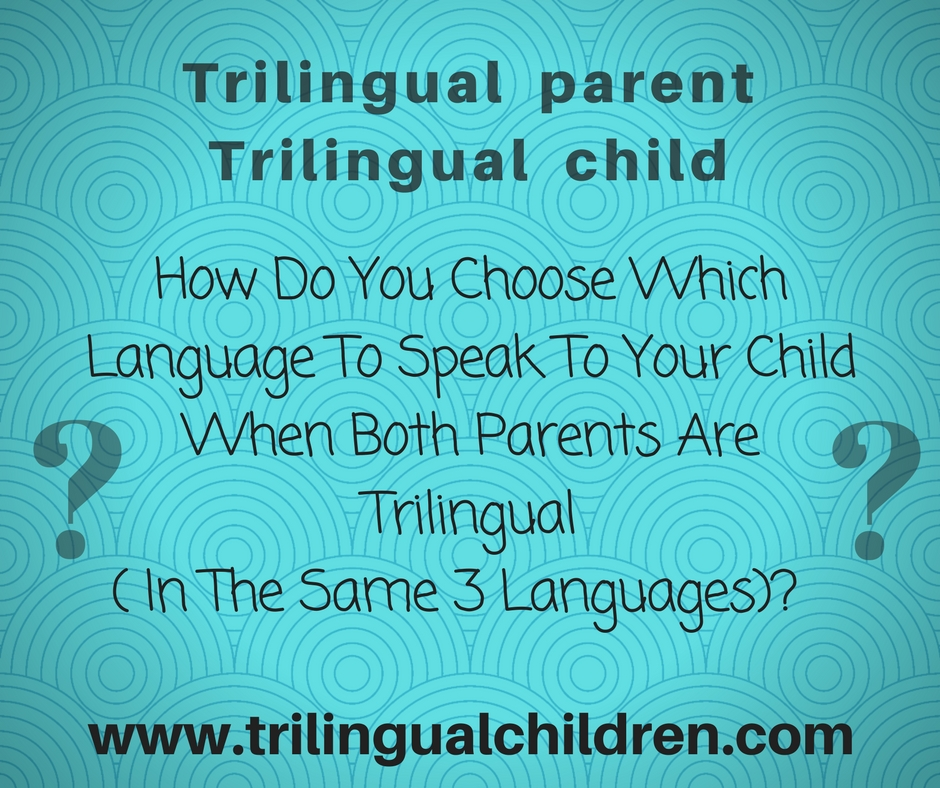 how to raise your child trilingual