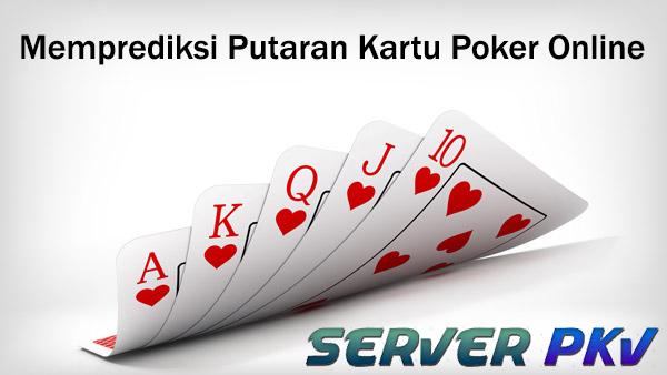 Memprediksi Putaran Kartu Poker Online