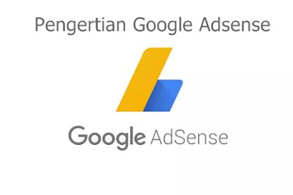 Apa itu Google Adsense, Sejarah dan Pengertian Google Adsense