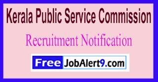 Kerala PSC Kerala Public Service Commission Recruitment Notification 2017 Last Date 14-06-2017