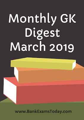 Monthly GK Digest: March 2019