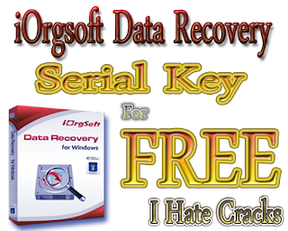 iOrgsoft Data Recovery Free Download With Legal Serial Key