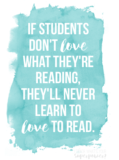 Independent reading boils down to this: If students don't love what they're reading, they'll never learn to love to read.
