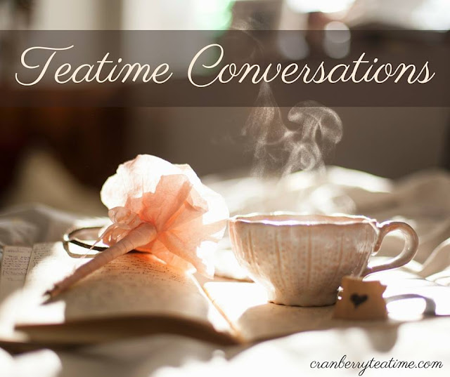 "Teatime Conversations: ""What are the best and hardest things about being a mom?"""