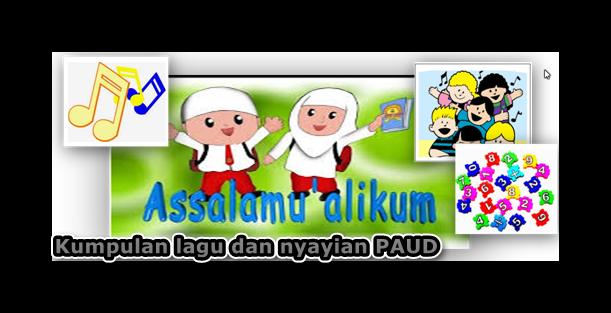Kumpulan Lagu Nyanyian Pembelajaran Anak TK/PAUD/RA