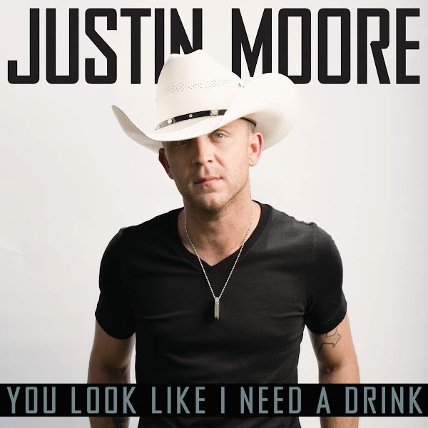 Justin Moore - You Look Like I Need a Drink - Single Cover