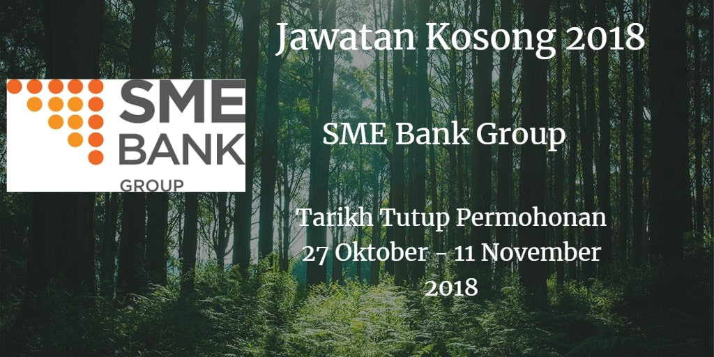 Jawatan Kosong SME Bank Group 27 Oktober - 11 November 2018