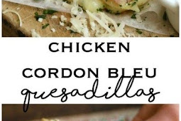 Chicken Cordon Bleu Quesadillas