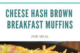 Easy Best Cheese Hashbrown Breakfast Muffins Recipe