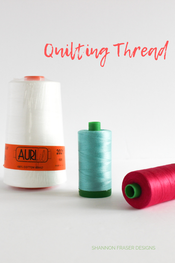 Aurifil Thread | Top 10 Quilting Notions to get you started | Shannon Fraser Designs
