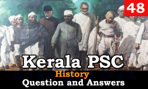 Kerala PSC History Question and Answers - 48