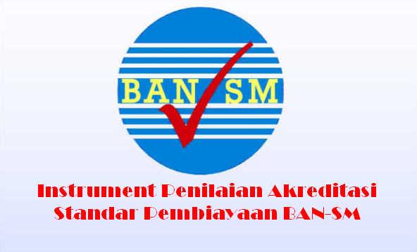 Instrument Penilaian Akreditasi Standar Pembiayaan BAN-SM