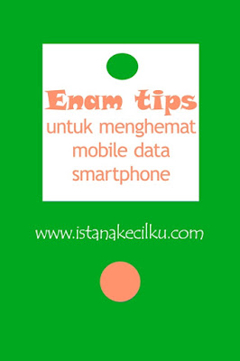 Enam tips sederhana untuk menghemat mobile data smartphone