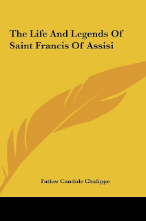 The Life and Legends of Saint Francis of Assisi by Candide Chalippe PDF Book Download