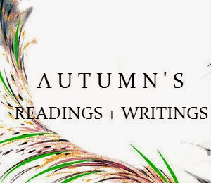 AUTUMN'S READINGS + WRITINGS