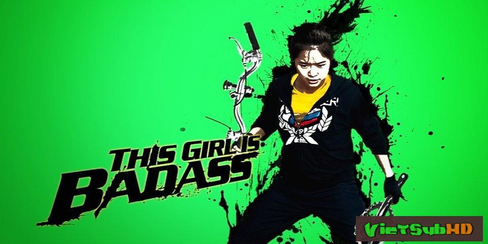Phim Cô Nàng Bá Đạo VietSub HD | This Girl Is Bad-ass 2011
