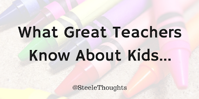 What Great Teachers Know About KIDS