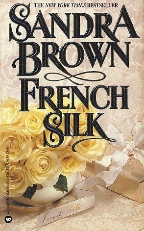 http://lachroniquedespassions.blogspot.fr/2014/07/french-silk-de-sandra-brown.html
