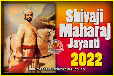 2022 Chhatrapati Shivaji Jayanti Date in India, 2022 Shivaji Jayanti Calendar