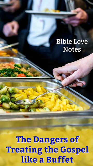 """This 1-minute devotion explains why we can't treat God's Word like a """"buffet."""" Are you eating the whole Gospel? #BibleLoveNotes #Bible"""