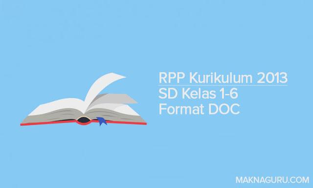 RPP Kurikulum 2013 SD Kelas 1-6 Format DOC
