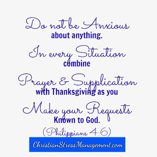 Do not be anxious about anything. In every situation combine prayer and supplication with thanksgiving as you make your requests known to God. (Philippians 4:6)