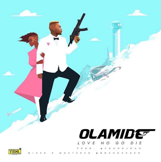 Olamide – Love No Go Die (prod. Young Jonn)