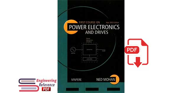 First Course on Power Electronics and Drives Paperback by Ned Mohan