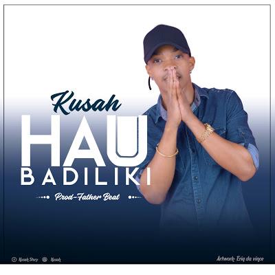 Audio | Kusah - Haubadiliki
