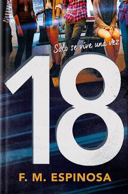 18. Solo se vive una vez. F.M. Espinosa (Alfaguara - 5 Octubre 2017) NOVELA JUVENIL libro portada