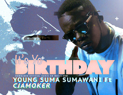 Young Suma (Sumawani) Ft Cjamoker – ITS YO BIRTHDAY