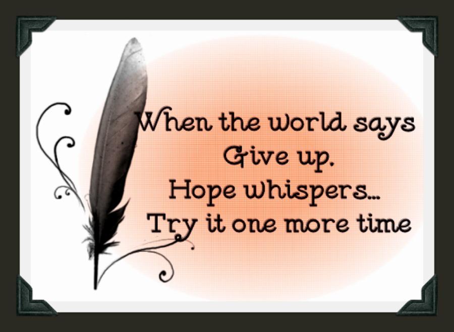 Giving Hope Quotes: Nadiya...Loving Every Moment: Don't Give Up