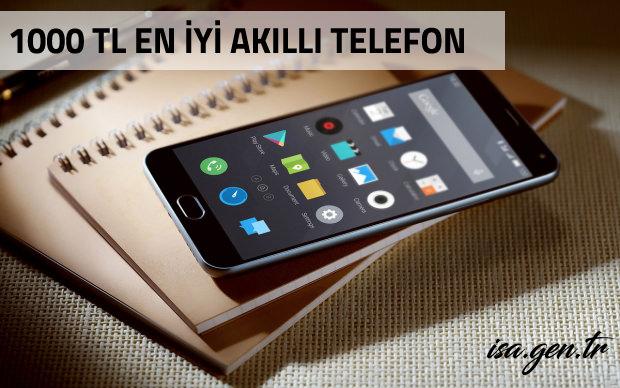1000 TL ve Altı Bütçeyle Alınabilecek En İyi Akıllı Telefonlar