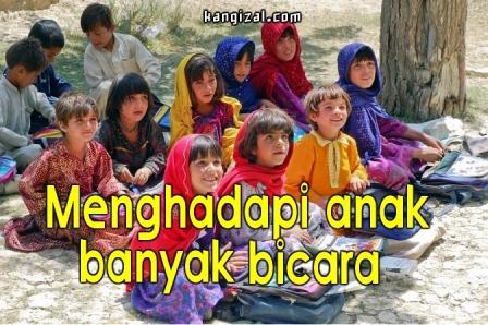 Cara menghadapi anak yang banyak bicara - kangizal.com