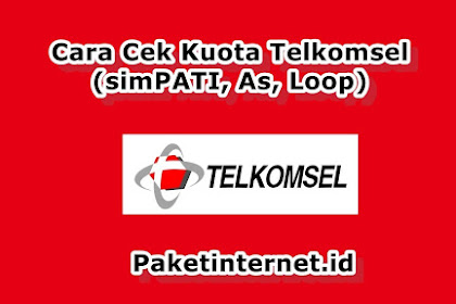 √ 4 Cara Cek Kuota TELKOMSEL 4G 2020 (simPATI, As, Loop)